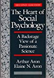 img - for The Heart of Social Psychology: A Backstage View of a Passionate Science book / textbook / text book
