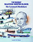 Vickers' Master Shipbuilder: Sir Leon...