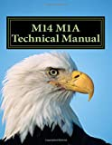 M14 M1A Technical Manual: Official TM 9-1005-223-10