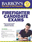 Barrons Firefighter Candidate Exams, 7th Edition (Barrons Firefighter Exams)
