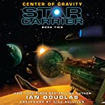 Center of Gravity: Star Carrier, Book Two | Ian Douglas