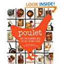Poulet: More Than 50 Remarkable Recipes That Exalt the Honest Chicken