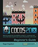 Cocos2d-x by Example: Beginners Guide : Make Fun Games for Any Platfirm Using C++, Combined With One of the Most Popular O...
