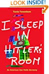 I Sleep in Hitler's Room - An America...