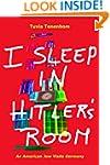 I Sleep in Hitler's Room - An America...