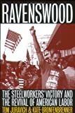 Ravenswood: The Steelworkers Victory and the Revival of American Labor (Ilr Press Books)