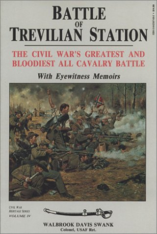 Battle of Trevilian Station: The Civil War's Greatest and Bloodiest All Cavalry Battle, with Eyewitness Memoirs (Civil W