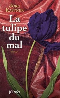 La tulipe du mal par Kastner