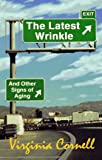 img - for The Latest Wrinkle and Other Signs of Aging book / textbook / text book