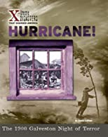 Hurricane! The 1900 Galveston Night of Terror (X-Treme Disasters That Changed America)