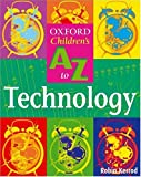 The Oxford Children's A-Z of Technology 2004 (0199112568) by Kerrod, Robin