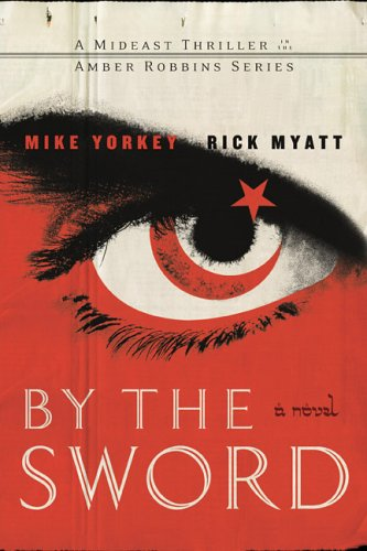 By the Sword (Amber Robbins Series #1), Yorkey, Mike; Myatt, Rick