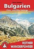 Bulgarien - Pirin- und Rila-Gebirge: 50 Wanderungen und Trekkingtouren: Die schönsten Wanderrouten im Pirin- und im Rila-Gebirge. 50 ausgewählte Wanderungen