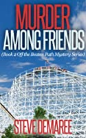 Murder Among Friends (Book 2 Off the Beaten Path Mystery Series) (English Edition)