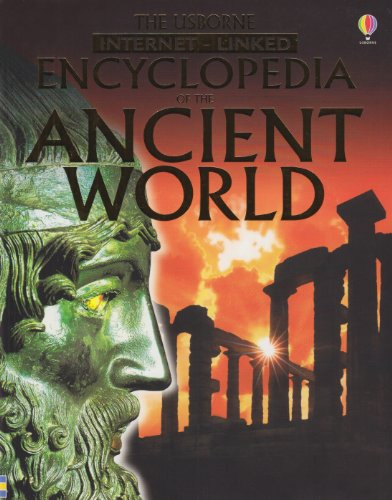 The Usborne Encyclopedia of the Ancient World: Internet Linked (History Encyclopedias)