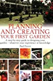 Paul Power Planning & Creating First Garden: A Step-by-Step Guide to Designing a Garden - Whatever Your Experience or Knowledge