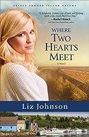 Where Two Hearts Meet: A Novel