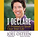 I Declare: 31 Promises to Speak Over Your Life (       UNABRIDGED) by Joel Osteen Narrated by Joel Osteen