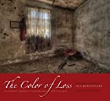 img - for The Color of Loss: An Intimate Portrait of New Orleans after Katrina book / textbook / text book