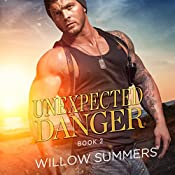 Unexpected Danger: Skyline Trilogy, Book 2 | Willow Summers