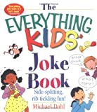 img - for The Everything Kids' Joke Book: Side-Splitting, Rib-Tickling Fun book / textbook / text book