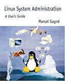 Linux System Administration: A User's Gu...