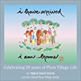 Image of I Have Arrived, I Am Home: Celebrating 20 Years of Plum Village Life