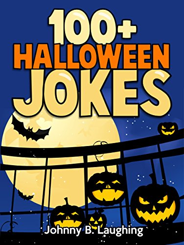 Free Kindle Book : 100+ Halloween Jokes for Kids: Funny Halloween Joke Book for Children (Funny Halloween Joke Book for Kids-Children)