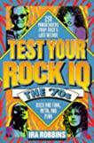 img - for Test Your Rock I.Q.: The 70's : 250 Mindbenders from Rock's Lost Decade book / textbook / text book