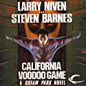 The California Voodoo Game: A Dream Park Novel (       UNABRIDGED) by Larry Niven, Steven Barnes Narrated by Stefan Rudnicki