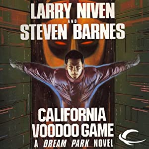 The California Voodoo Game: A Dream Park Novel | [Larry Niven, Steven Barnes]