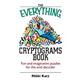 Everything Cryptograms Book: Fun And Imaginative Puzzles For The Avid Decoderby Nikki Katz