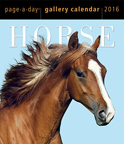 Horse Page-A-Day Gallery Calendar 2016                                Calendar                                                                                                                                                                                                                                                         – August 15 2015