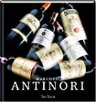 Marchesi Antinori: 26 Generationen We...