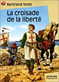 echange, troc Bertrand Solet - La Croisade de la liberté