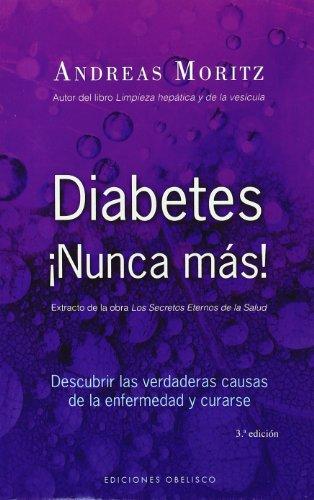 diabetes-nunca-mas-descubrir-las-verdaderas-causas-de-la-enfermedad-y-curarse-salud-y-vida-natural