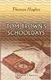 Tom Brown's School Days (0543747298) by Hughes, Thomas