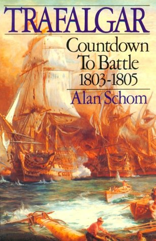 Trafalgar: Countdown to Battle, 1803-1805, Alan Schom
