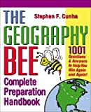 img - for The Geography Bee Complete Preparation Handbook: 1,001 Questions & Answers to Help You Win Again and Again! [GEOGRAPHY BEE COMPLETE PREPARA] book / textbook / text book