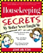 Housekeeping Secrets My Mother Never Taught ME