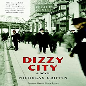 Dizzy City: A Novel | [Nicholas Griffin]