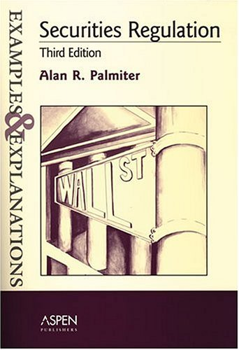 Securities Regulation: Examples And Explanations (The Examples & Explanations Series) PDF