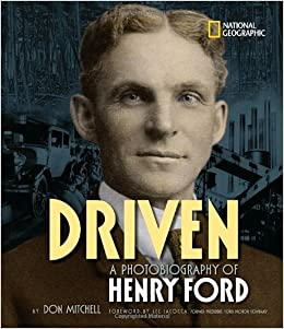 Driven: A Photobiography of Henry Ford (Photobiographies) Hardcover