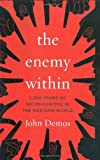 The Enemy Within: 2,000 Years of Witch-hunting in the Western World (0670019992) by Demos, John