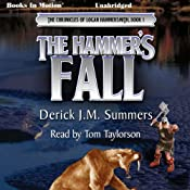 The Hammer's Fall: The Chronicles of Logan Hammersmith, Book 1 | Derick J. M. Summers