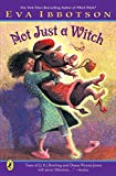 Not Just a Witch (014240232X) by Ibbotson, Eva