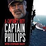 A Captain's Duty: Somali Pirates, Navy SEALs, and Dangerous Days at Sea | Richard Phillips,Stephan Talty