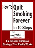 How To Quit Smoking Forever in 10 Steps (Tapbooks Quickie Series)