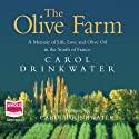 The Olive Farm (       UNABRIDGED) by Carol Drinkwater Narrated by Carol Drinkwater