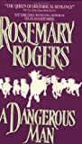 A Dangerous Man (0380786044) by Rosemary Rogers